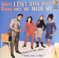 James_Brown_I_Can't_Stand_Myself_When_You_Touch_Me-1